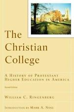 The Christian College: A History of Protestant Higher Education in America Rene