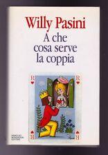 A CHE COSA SERVE LA COPPIA (AUTORE: WILLY PASINI) ARNOLDO MONDADORI EDITORE