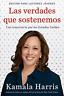 Harris Kamala-Las Verdades Que Sostenemos (US IMPORT) BOOK NEW