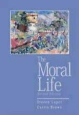 The Moral Life, Steven Luper, Curtis Brown, Good, Cover has minor wear or damage
