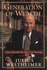 Generation of Wealth: Time-Tested Rules for Worry-Free Investing Westheimer, Ju