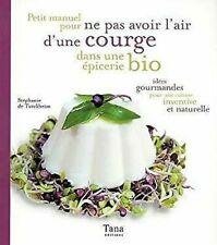 Petit Manuel Pour Ne Pas Avoir L'Air D'Une Courge Dans Une Épicerie Bio