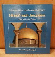 Hinauf nach Jerusalem Eine biblische Reise Kuhn Adelmann Quell Verlag Stuttgart