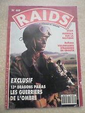 RAIDS  N° 69 LES GUERRIERS DE L'OMBRE 13 ème DRAGONS PARAS. OTAN. BALKANS