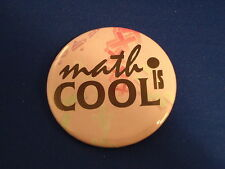 """""""MATH IS COOL"""" BUTTON   Student pin pinback 2 1/4"""" badge school award  EDUCATION"""