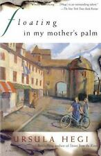 Floating in My Mother's Palm by Hegi, Ursula , Paperback
