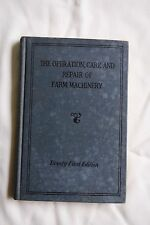 """The Operation, Care And Repair Of Farm Machinery – Twenty First Edition� By Jo"