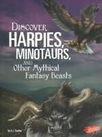 Discover Harpies, Minotaurs, and Other Mythical Fantasy Beasts, Paperback by ...