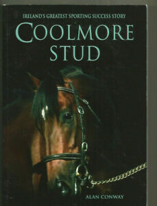Coolmore Stud Irelands Greatest Sporting Success Story Horse Racing Book