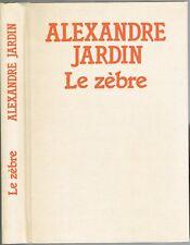 Le ZÈBRE Alexandre JARDIN Gaspard à la reconquête de sa Femme Éd. GALLIMARD 1988