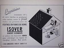 PUBLICITÉ 1950 ISOVER SAINT GOBAIN FEUTRES EN FIBRES DE VERRE - ADVERTISING