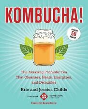 Kombucha!: The Amazing Probiotic Tea that Cleanses, Heals, Energizes, and Detoxi