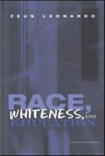 Race, Whiteness, and Education by Zeus Leonardo (2009, Paperback)
