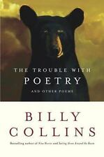 The Trouble with Poetry: And Other Poems, Collins, Billy, Good Books