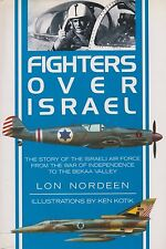 Fighters Over Israel: The Story of the Israeli Air Force (IAF, Mid-East Airwars)