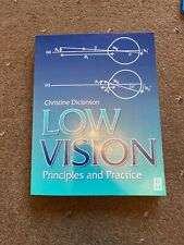 Low Vision: Principles and Practice by Christine Dickinson (Paperback) RRP £96