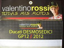 FASCICULE 41 MOTO GP VALENTINO ROSSI TODAS MIS MOTOS DUCATI DESMOSEDICI G12 2012