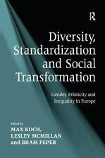 Diversity, Standardization and Social Transformation : Gender, Ethnicity and...