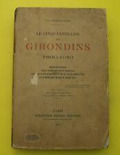 Le cinquantenaire des GIRONDINS ( Histoire - Révolution ) 1860 - 1910  Th.Vibert