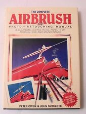 The Complete Airbrush and Photo-Retouching Manual by Peter Owen and John...