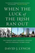 When the Luck of the Irish Ran Out: The World's M... by Lynch, David J. Hardback