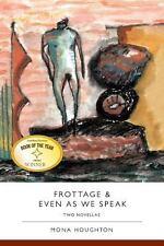 Frottage & Even as We Speak: Two Novellas (Paperback or Softback)