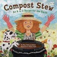COMPOST STEW An A to Z Recipe for the Earth (Brand New Paperback) Mary M Siddals