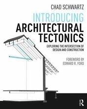 INTRODUCING ARCHITECTURAL TECTONICS - SCHWARTZ, CHAD - NEW PAPERBACK BOOK