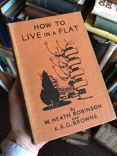 1938 HOW TO LIVE IN A FLAT - W Heath Robinson & K R G Browne - Illustrated