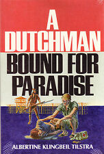 A DUTCHMAN BOUND FOR PARADISE ~ A.K. Tilstra NEW / SEALED