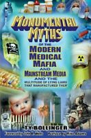 Monumental Myths of the Modern Medical Mafia and Mainstre... by Bollinger, Ty M.