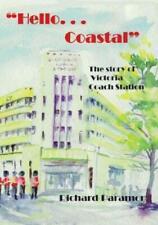 HELLO, COASTAL ..... London Coastal Coaches ISBN: 9781905304103