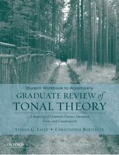 Graduate Review of Tonal Theory : A Recasting of Common Practice Harmony,...