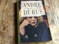 The Times are Never So Bad: A Novella and Eight Short by Andre Dubus...(sh2)