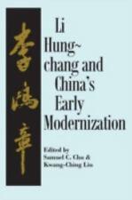 Li Hung-Chang and China's Early Modernization: By Samuel C. Chu, Kwang-Ching Liu