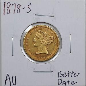 1878-S $5 Liberty Head Gold Half Eagle in AU Condition #05626
