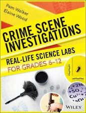 Crime Scene Investigations: Real-Life Science Labs For Grades 6-12-ExLibrary