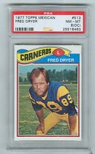 1977 Topps Mexican  # 513  FRED DRYER  Rams  San Diego State     PSA 8oc