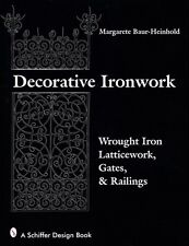 Decorative Ironwork: Latticework, Gates and Railings