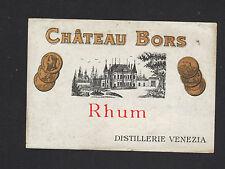 """BORS (17) ETIQUETTE de RHUM Distillerie VENEZIA """"CHATEAU BORS"""""""