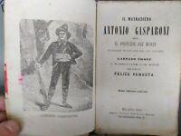 Briganti brigantaggio libro del 1880 su Antonio Gasparoni