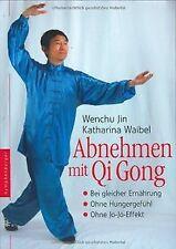 Abnehmen mit Qi Gong: Bei gleicher Ernährung. Ohne Hunge... | Buch | Zustand gut