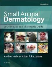 Small Animal Dermatology: A Color Atlas and Therapeutic Guide by Keith A. Hnilica, Adam P. Patterson (Hardback, 2016)