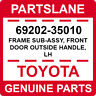 69202-35010 Toyota OEM Genuine FRAME SUB-ASSY, FRONT DOOR OUTSIDE HANDLE, LH