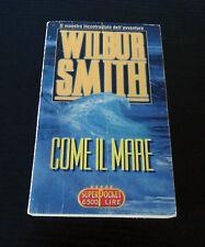 Come il mare - Wilbur Smith - Prima Edizione SuperPocket -