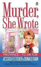Provence - To Die for: A Murder, She Wrote Mystery