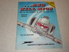 ...AND KILL MIGS: Air Combat in the Vietnam War - Lou Drendel - 1984