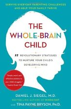 The Whole-Brain Child: 12 Revolutionary Strategies
