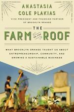 The Farm on the Roof: What Brooklyn Grange Taught Us About Entrepreneurship, Com