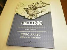 SGT. KIRK ,VOLUME 1 RINNEGATO! di HUGO PRATT, VOLUME CARTONATO RIZZOLI NUOVO!